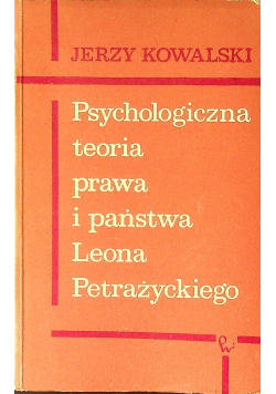 Psychologiczna teoria prawa i państwa Leona Petrażyckiego