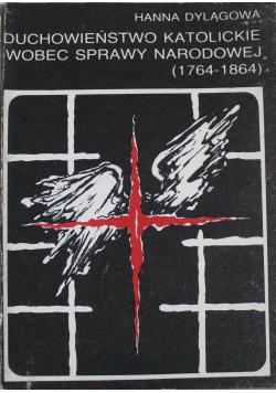 Duchowieństwo katolickie wobec sprawy narodowej 1764 1864