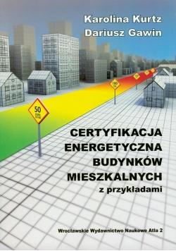Certyfikacja energetyczna budynków mieszkalnych z przykładami