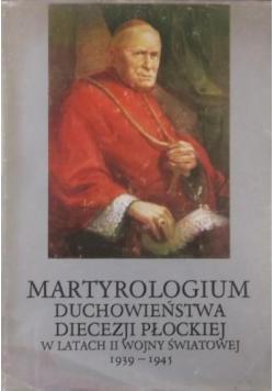 Martyrologium duchowieństwa diecezji płockiej w latach II wojny światowej 1939-1945