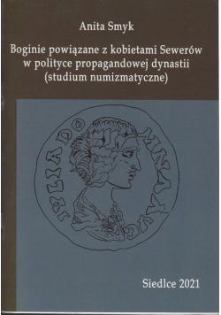 Boginie powiązane z kobietami Sewerów w polityce propagandowej dynastii