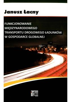Funkcjonowanie międzynarodowego transportu drogowego ładunków w gospodarce globalnej