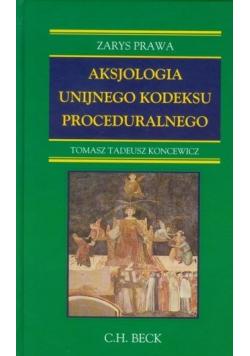 Aksjologia unijnego kodeksu proceduralnego