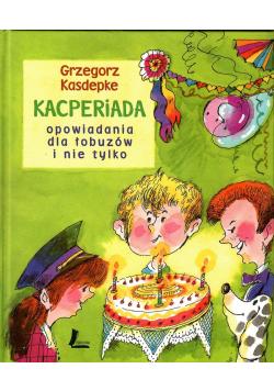 Kacperiada opowiadania dla łobuzów i nie tylko autograf Kasdepke