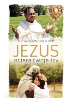 Jezus ociera twoje łzy