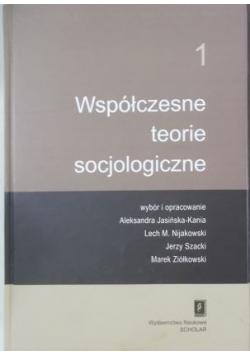 Współczesne teorie socjologiczne Tom I