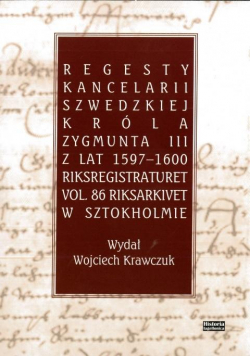 Regesty Kancelarii Szwedzkiej króla Zygmunta III