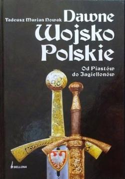 Dawne Wojsko Polskie od Piastów do Jagiellonów