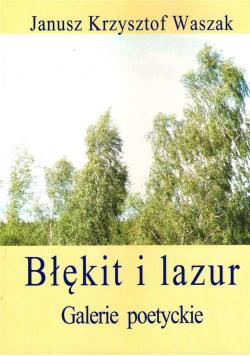 Błękit i lazur. Galerie poetyckie