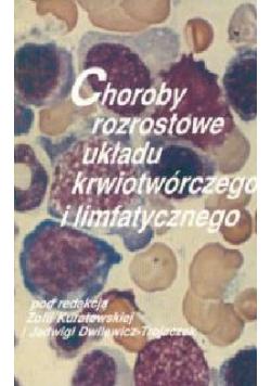 Choroby rozrostowe układu krwiotwórczego i limfatycznego