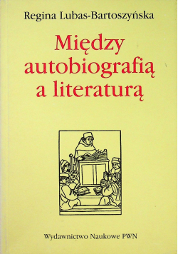 Między autobiografią a literaturą