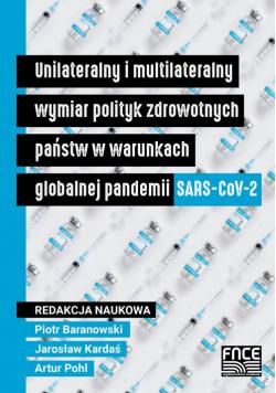 Unilateralny i multilateralny wymiar polityk zdrowotnych państw w warunkach globalnej pandemii SARS-CoV-2