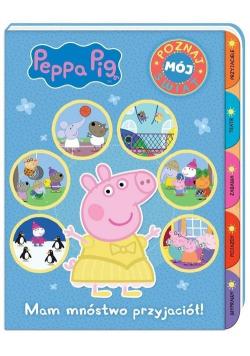 Peppa Pig Poznaj mój świat Mam mnóstwo przyjaciół!