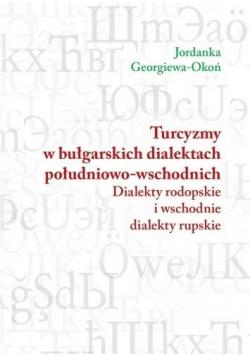 Turcyzmy w bułgarskich dialektach południowo-wsch.
