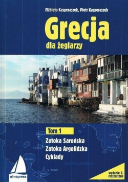 Grecja dla żeglarzy Zatoka Sarońska Zatoka Argolidzka Cyklady tom I