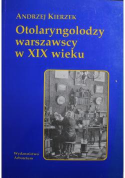 Otolaryngolodzy warszawscy w XIX wieku