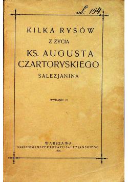 Kilka rysów z życia Ks Augusta Czartoryskiego Salezjanina  1925 r.