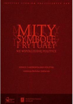 Mity, symbole i rytuały we współczesnej polityce