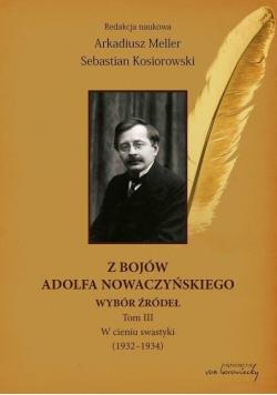 Z bojów Adolfa Nowaczyńskiego Wybór źródeł T.3