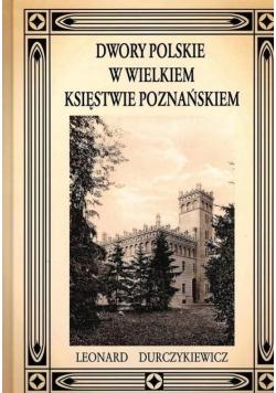 Dwory Polskie W Wielkiem Księstwie Poznańskiem