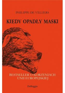 Kiedy opadły maski. Bestseller o korzeniach UE