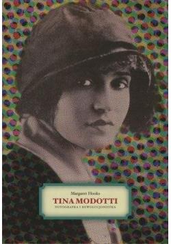 Tina Modotti. Fotografka i rewolucjonistka
