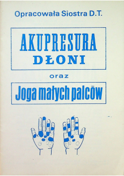 Akupresura dłoni oraz joga małych palców