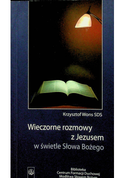Wieczorne rozmowy z Jezusem w świetle Słowa Bożego