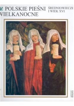 Polskie Pieśni Wielkanocne Średniowiecze i wiek XVI