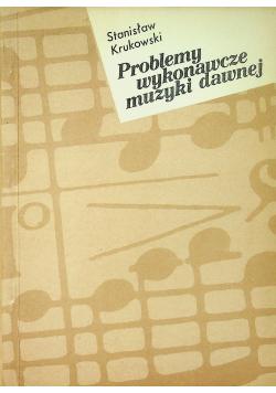 Problemy wykonawcze muzyki dawnej