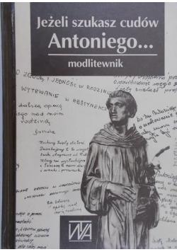 Jeżeli szukasz cudów Antoniego Modlitwnik