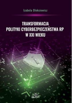 Transformacja polityki cyberbezpieczeństwa RP..