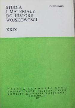 Studia i materiały do historii wojskowości tom XXIX