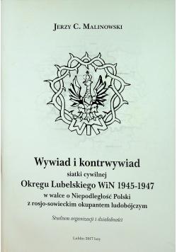 Wywiad i kontrwywiad siatki cywilnej Okręgu Lubelskiego WiN 1945 1947