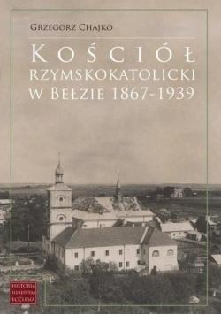 Kościół rzymskokatolicki w Bełzie 1867-1939