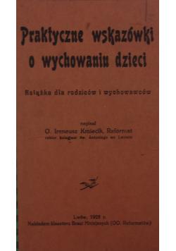Praktyczne wskazówki o wychowaniu dzieci  1928 r