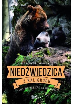 Niedźwiedzica z Baligrodu i inne historie Kazimierza Nóżki