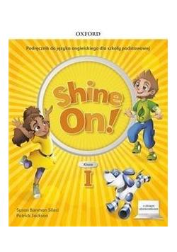 Shine On!1 Podręcznik z cyfrowym odzwierciedleniem