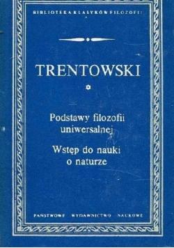 Trentowski Podstawy filozofii uniwersalnej