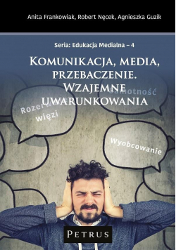 Komunikacja, media, przebaczenie...