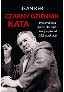 Czarny dziennik kata. Wspomnienia Andre Obrechta