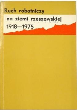 Ruch robotniczy na ziemi rzeszowskiej 1918 1975