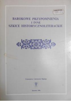 Barokowe przypomnienia i inne szkice historycznoliterackie