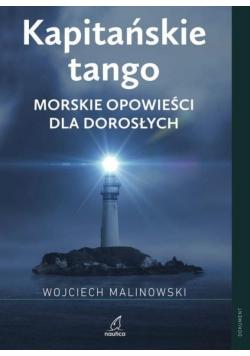 Kapitańskie tango. Morskie opowieści dla dorosłych