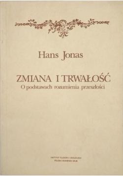 Jonas Hans - Zmiana i trwałość. O podstawach rozumienia przeszłości