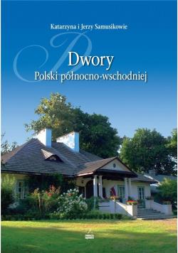 Dwory Polski północno-wschodniej