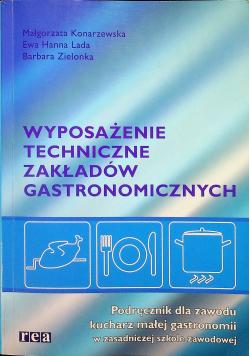 Wyposażenie techniczne zakładów gastronomicznych. Podręcznik dla zawodu kucharz małej gastronomii w zasadniczej szkole zawodowej