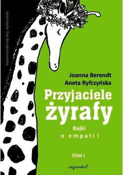 Przyjaciele żyrafy. Bajki o empatii T.1 w.2018