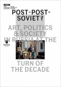 Post-Post-Soviet? Art, Politics and Society in...