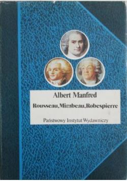 Rousseau Mirabeau Robespierre